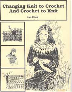 Changing Knit To Crochet and Crochet To Knit