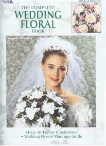 The Complete Wedding Floral Book