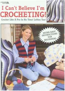 I Can't Believe I'm Crocheting!
